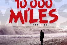 Photo of Odion Anthony – 10000 Miles (Lyrics, Mp3 Download)