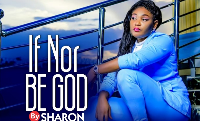 Sharon - If nor Be God