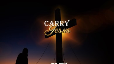 Photo of Tragy – Carry Jesus (Lyrics, Mp3 Download)