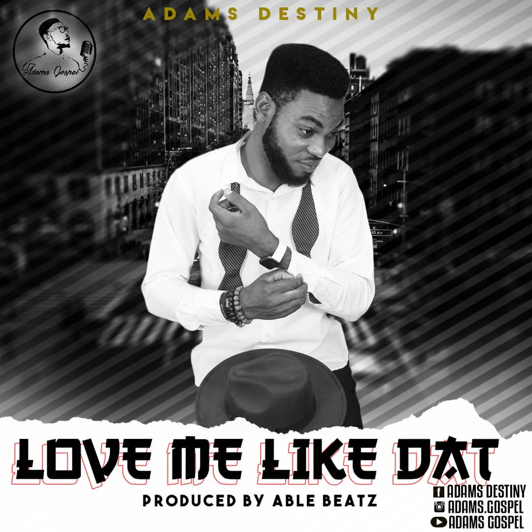Adams Destiny - Love Me Like Dat