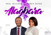 Photo of Paul Oluikpe – Alagbara (Lyrics, Mp3)