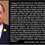 Abe Foxman being Chairman of the ADL is Tantamount to King Herod being in charge of the Baby-Sitters Union