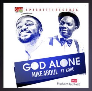 GOD ALONE- MIKE ABDUL