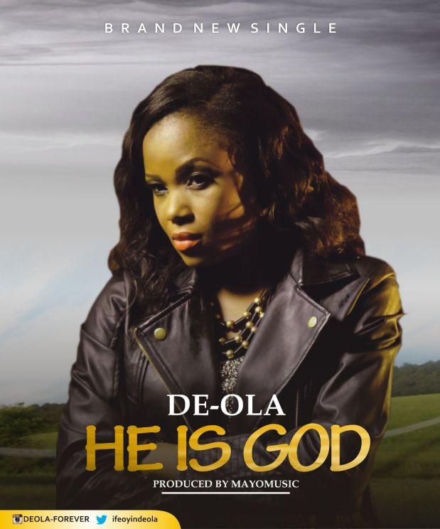 He Is God – De-Ola