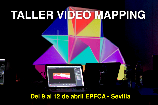 Taller Video Video Mapping en Sevilla 2018