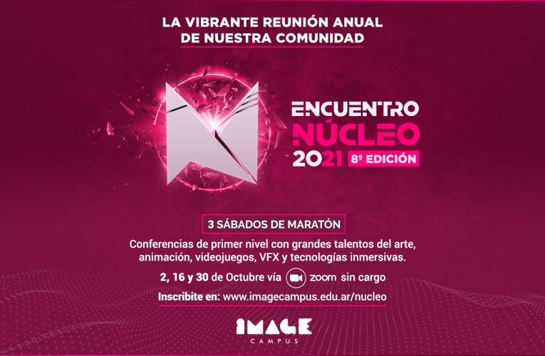 """IMAGE CAMPUS anuncia la octava edición del """"ENCUENTRO NÚCLEO"""", su evento anual para la comunidad de ARTE, ANIMACIÓN, VIDEOJUEGOS, VFX y TECNOLOGÍAS INMERSIVAS."""