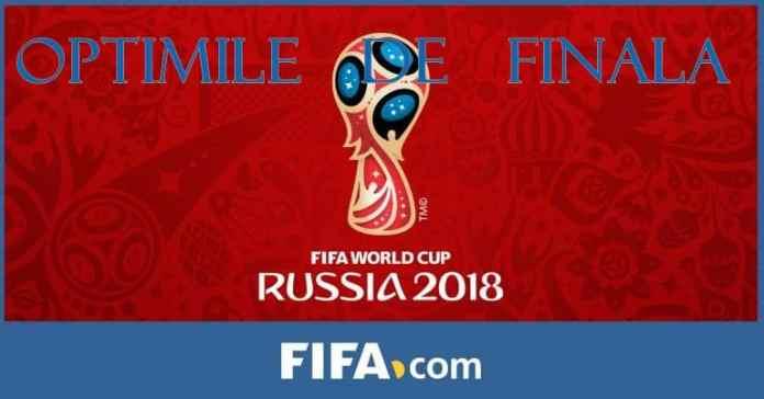 Programul Optimilor de Finala ale Campionatului Mondial de Fotbal - Rusia 2018