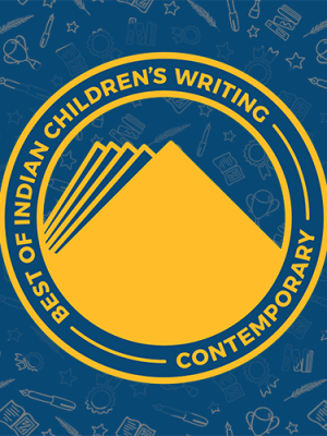 Best of Indian Children's Writing (from Ages 3+ to 8+)