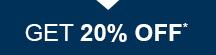 Get 20% OFF