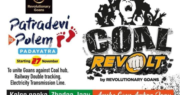 REVOLUTIONARY GOANS 5-DAY ANTI-GOVT PROJECTS MARCH COMMENCES FROM PATRADEVI TODAY EVENING