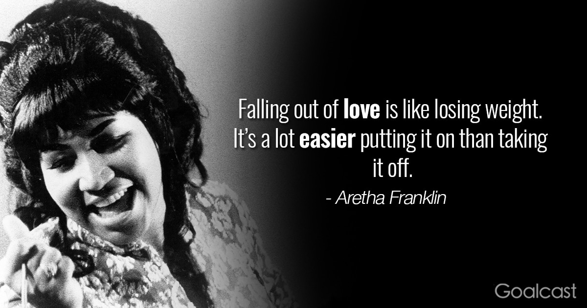 aretha-franklin-quote-falling-out-of-love-like-losing-weight