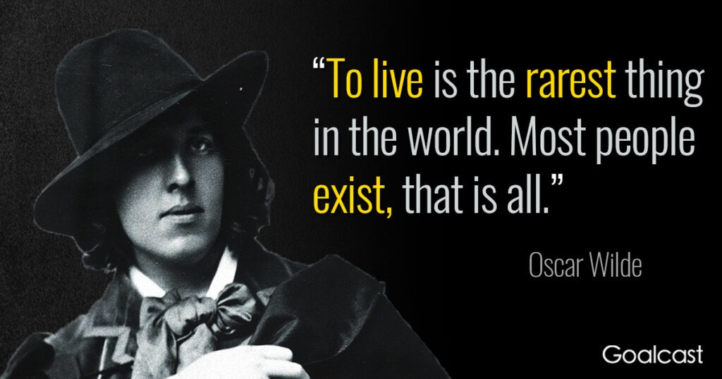 oscar-wilde-quote-live-rarest-thing-world-most-people-exist