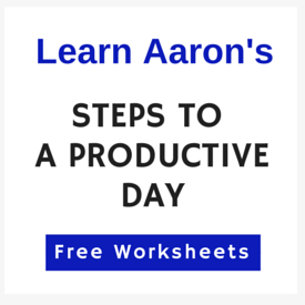 Steps to a Productive Day from Aaron Walker