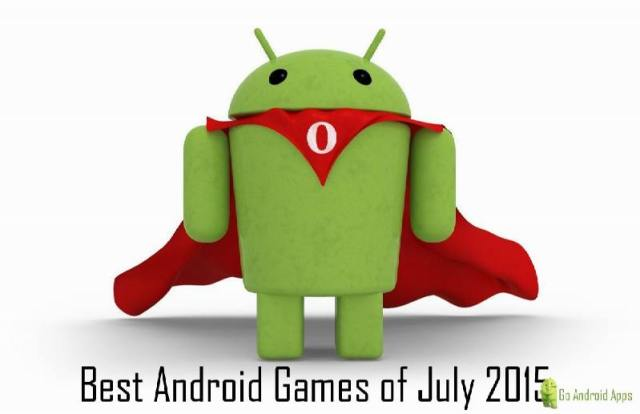 Best Android Games of July 2015