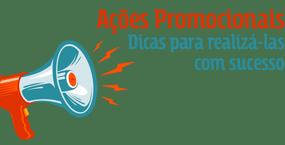 Acoes Promocionais dicas para realiza-las com sucesso