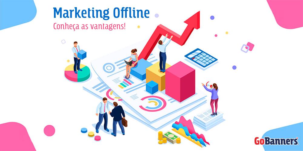 Marketing offline conheça as vantagens