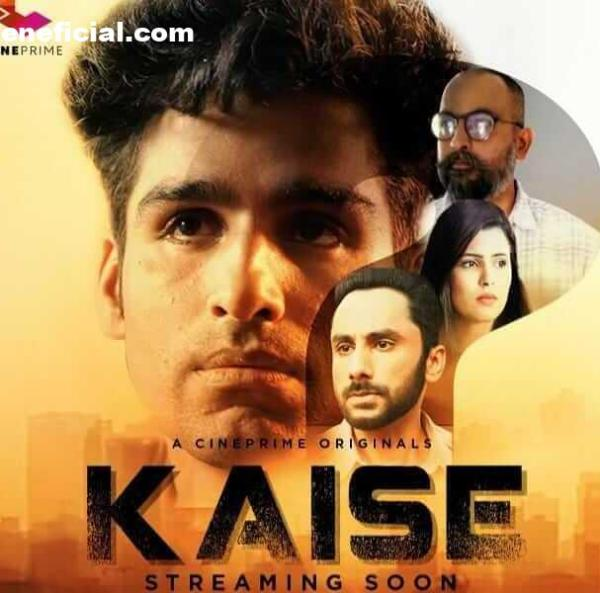 Kaise Web Series (2021) Cine Prime: Cast, Crew, Release Date, Roles, Real Names