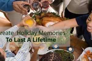 Create Holiday Memories