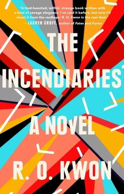 The Incendiaries by R.O Kwon