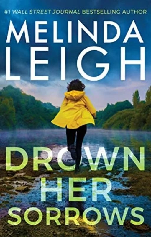 Drown Her Sorrows: By Melinda Leigh Is A Great Read As The Novels That Proceeded It