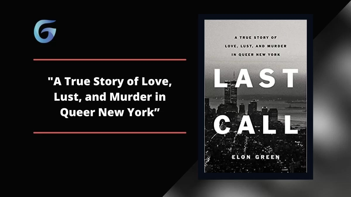 Last Call By Elon Green | True Story of Love, Lust, and Murder