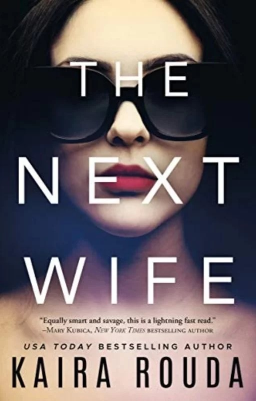 The Next Wife: By Kaira Rouda Is Full Of Uncertainty, Danger And Suspense