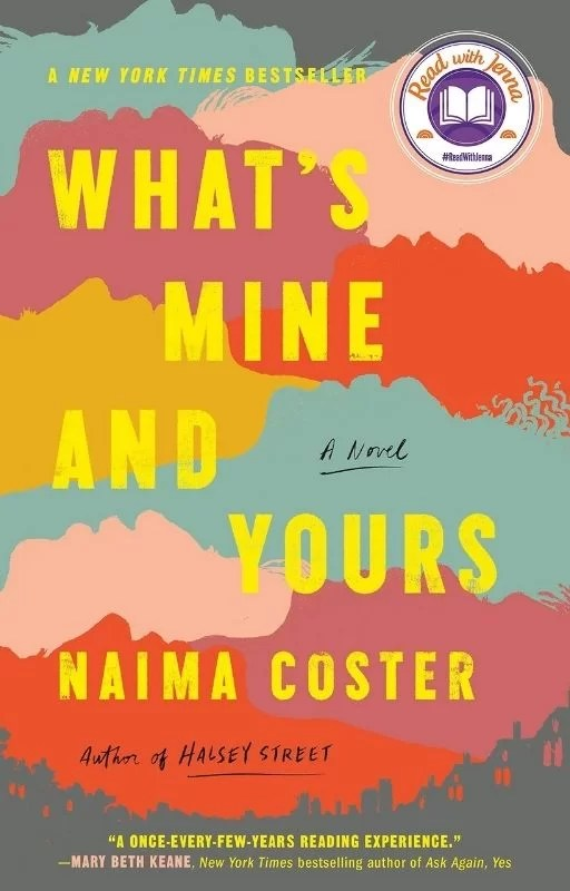 What's Mine and Yours: By Naima Coster Is Moving And Intense Multi-Generational Novel