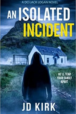 An Isolated Incident By J.D. Kirk   A Complex Murder Mystery