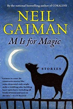 Best Books Written By Neil Gaiman (M is for Magic)