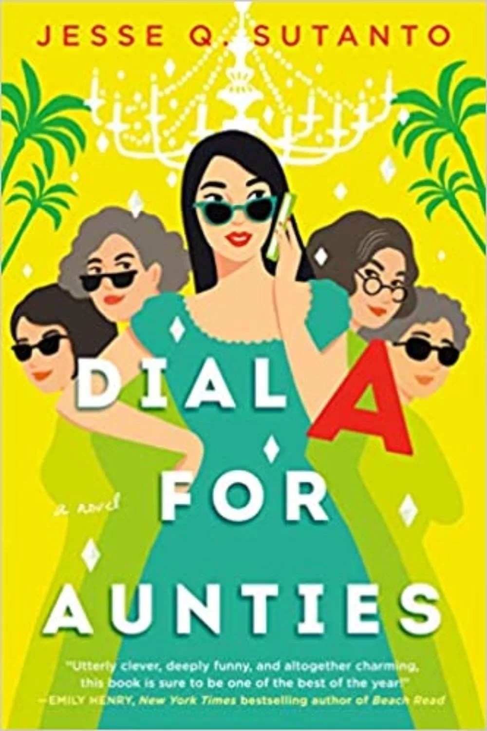 Dial A for Aunties: By Jesse Q. Sutanto Is a Comical and Heartfelt Rom-com Debut Novel
