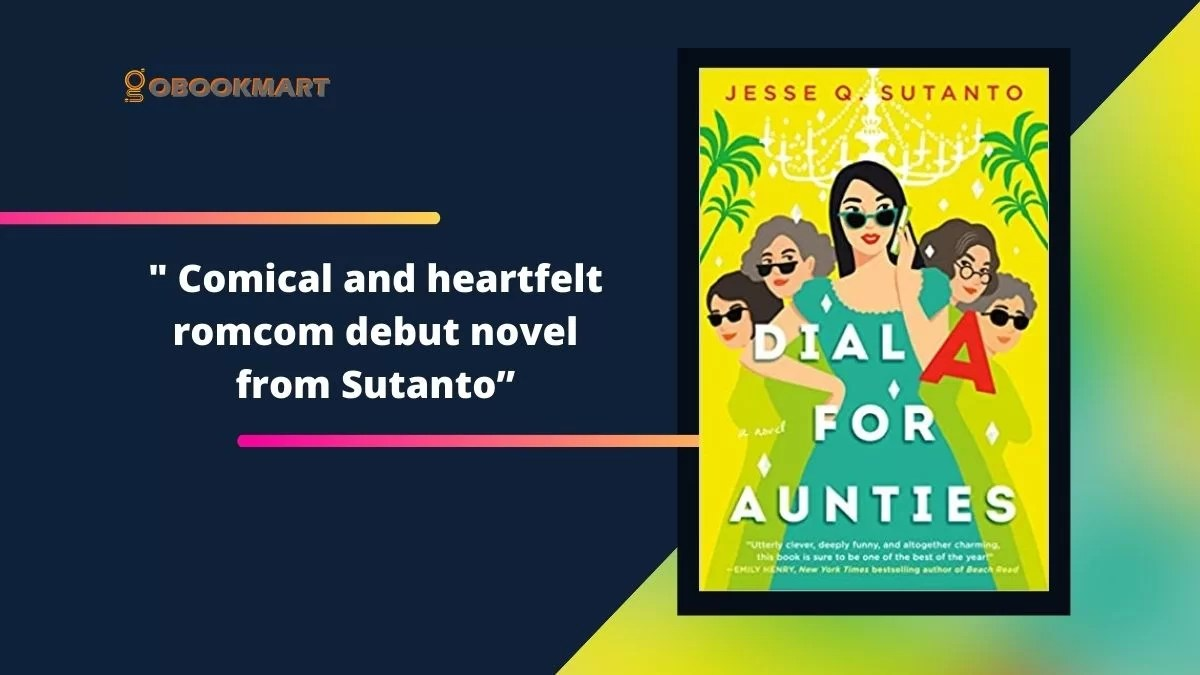 Dial A for Aunties By Jesse Q. Sutanto Is a Comical and Heartfelt Rom-com Debut Novel