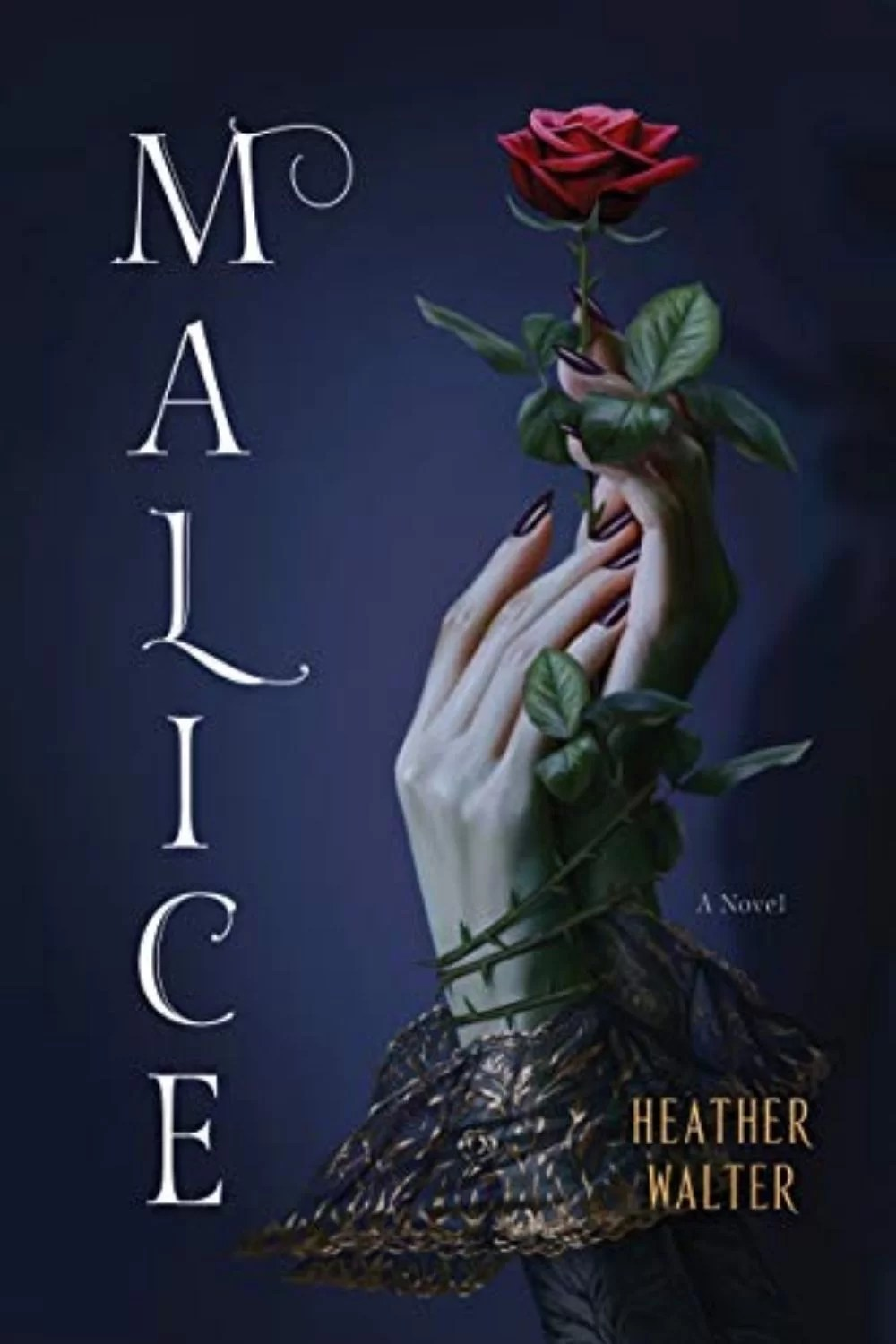 Malice: By Heather Walter Is An Amazing Fantasy Book That Has Everything