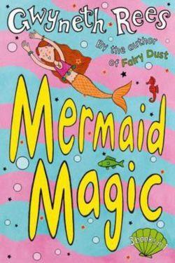 Mermaids Story Books (Mermaid Magic by Gwyneth Rees)