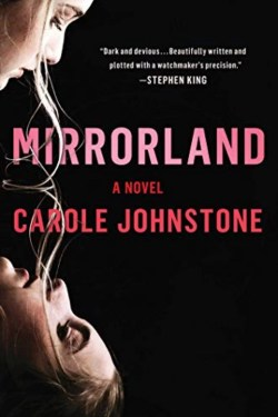 Mirrorland By Carole Johnstone (Dark And Twisty Page-Turner)