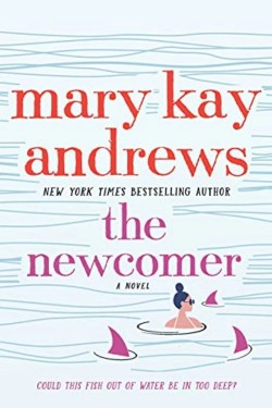 The Newcomer By Mary Kay Andrews | An Excellent Character Descriptions And Good Storyline With Many Twists And Turns