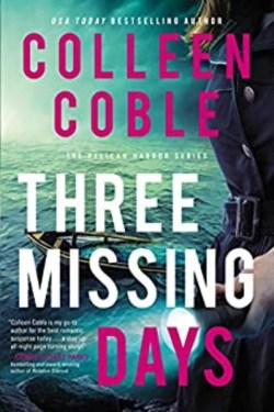 Three Missing Days By Colleen Coble | An Incredible Ending of Pelican Harbor Series