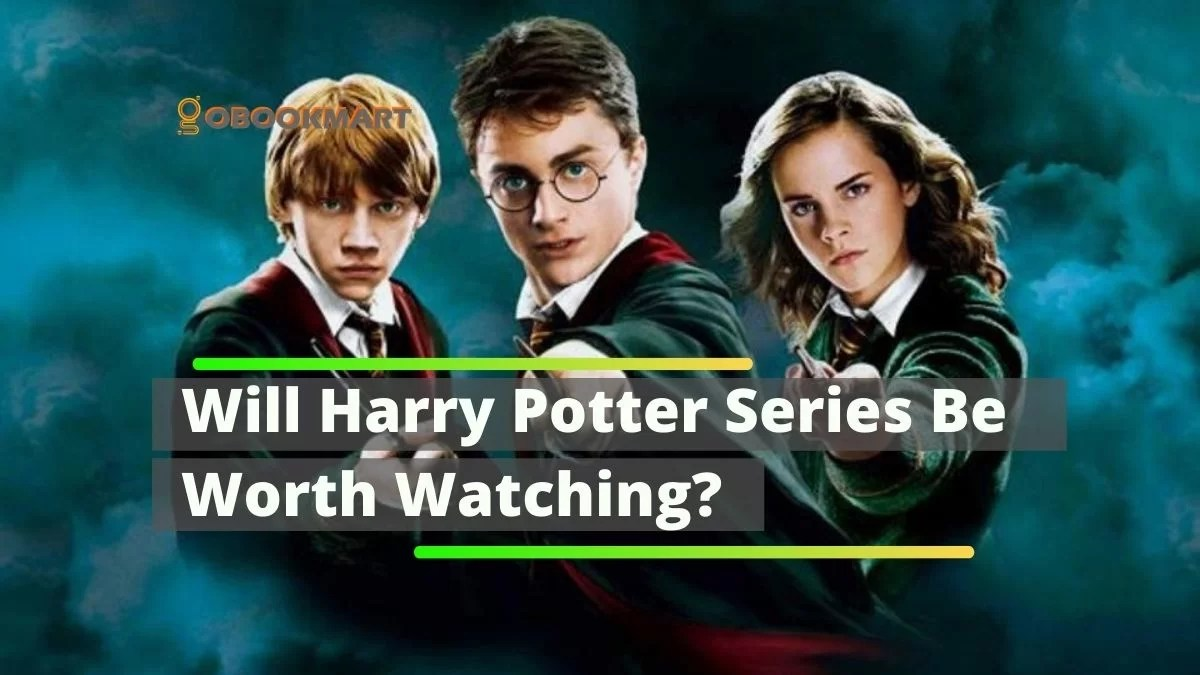 Will Harry Potter Series Be Worth Watching?