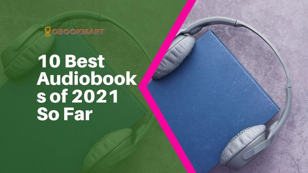 10 Best Audiobooks of 2021 So Far   Top 10 Audiobooks of 2021 Until June