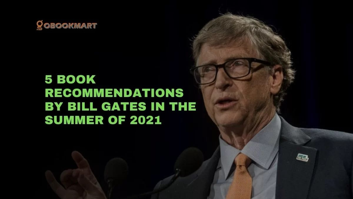 5 Book Recommendations By Bill Gates In The Summer of 2021
