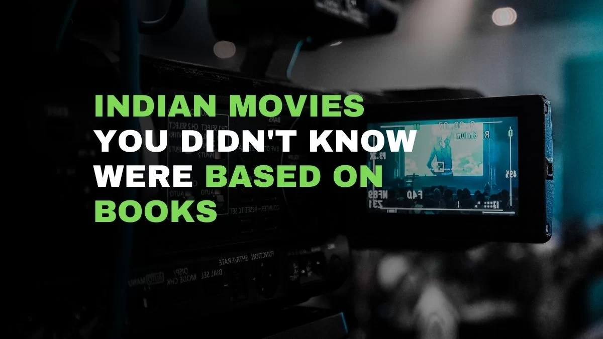 Indian Movies You Didn't Know Were Based On Books