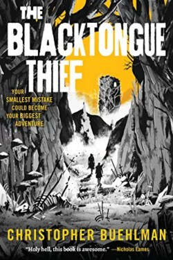 The Blacktongue Thief By Christopher Buehlman   Excellent Characters, Dialogue, And Settings