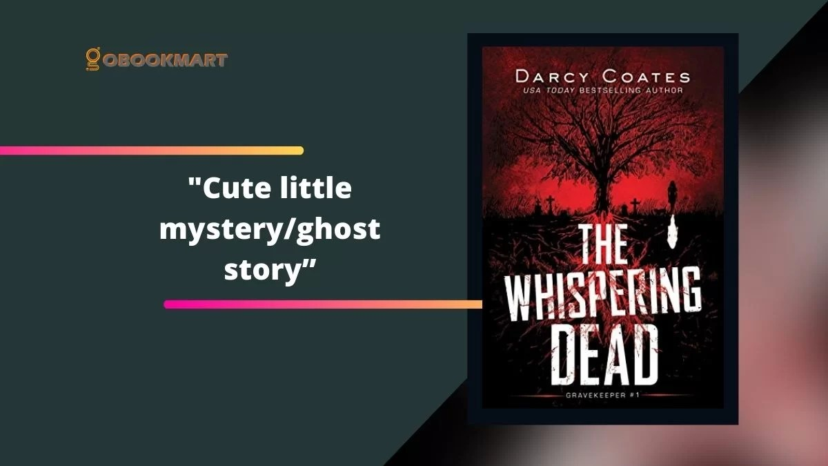 The Whispering Dead By Darcy Coates Is A Cute Little Mystery/Ghost Story