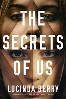 The Secrets Of Us By Lucinda Berry   A Good Novel With Some Real Plot Twists