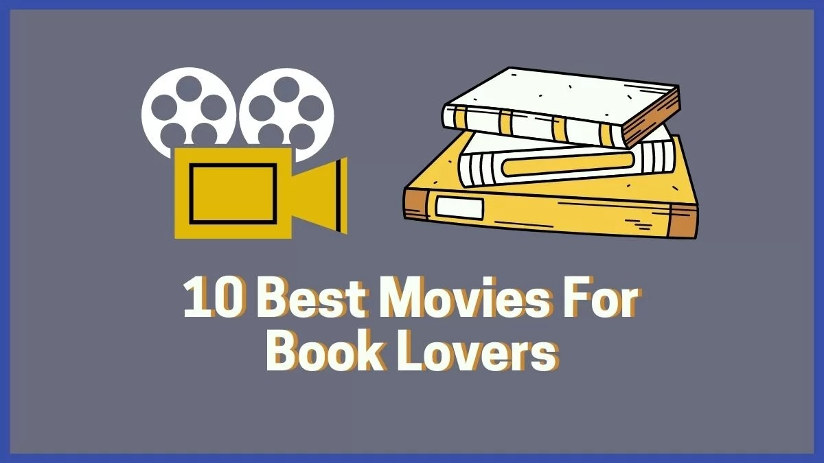 10 Best Movies For Book Lovers | Essential Movies For Bookworms