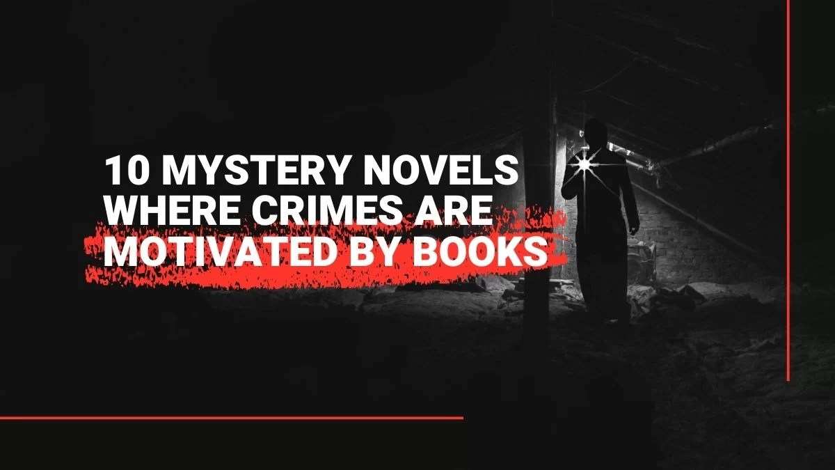 10 Mystery Novels Where Crimes Are Motivated By Books