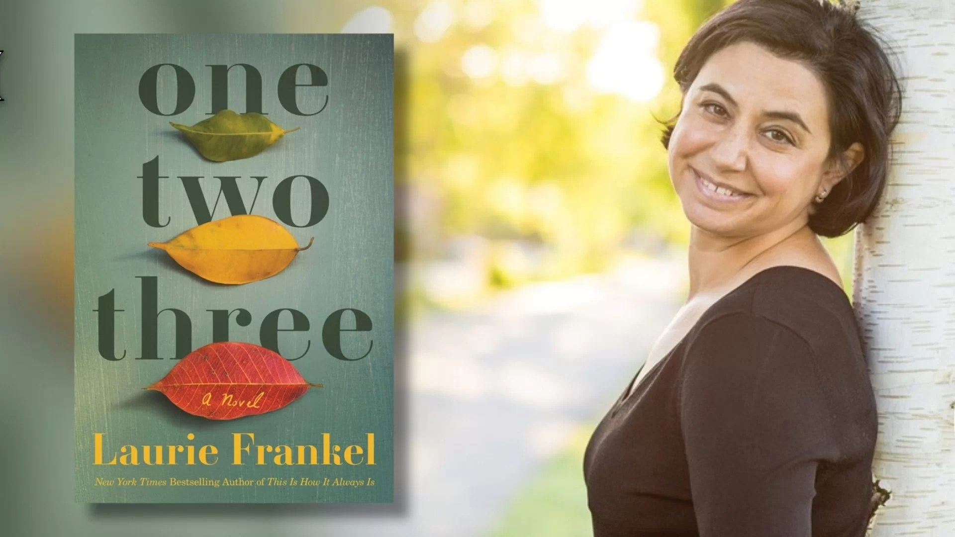 An Exclusive Interview With Laurie Frankel Author of One Two Three