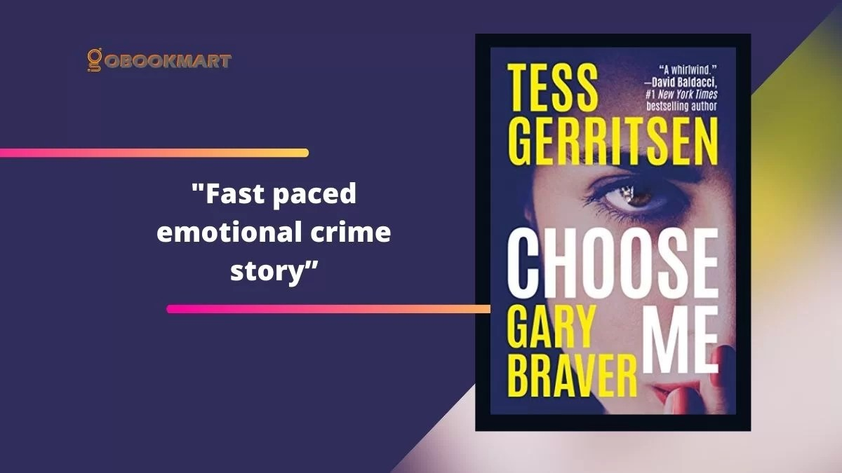 Choose Me By Tess Gerritsen Is A Fast Paced Emotional Crime Story