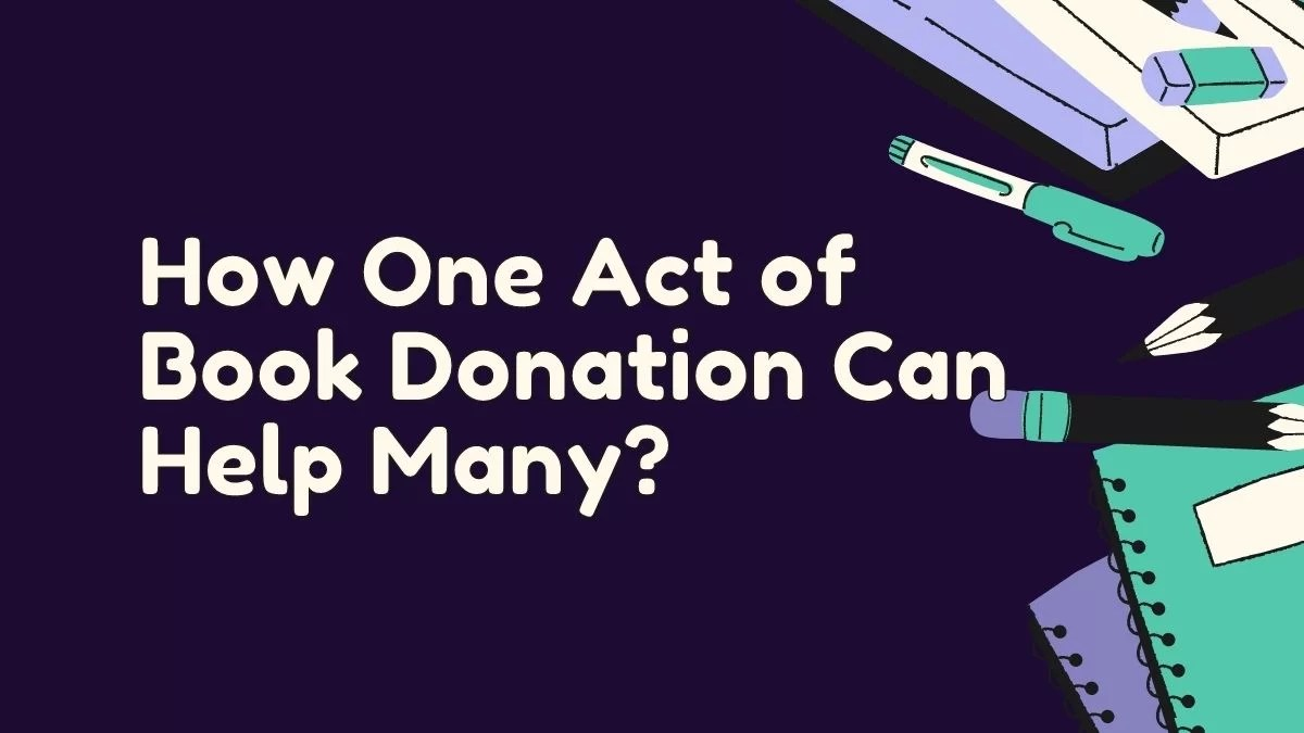 Donate Books: How One Act of Book Donation Can Help Many