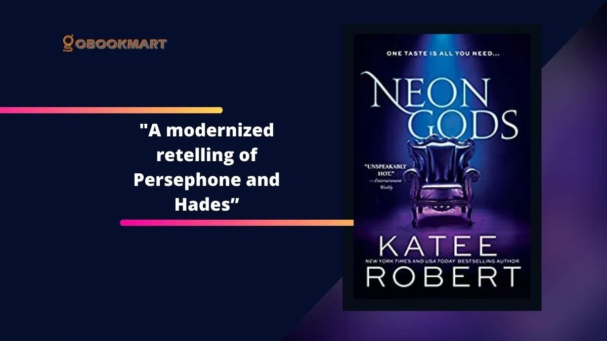 Neon Gods By Katee Robert Is A Modernized Retelling of Persephone And Hades