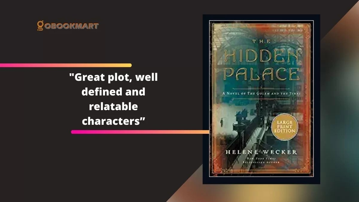 The Hidden Palace By Helene Wecker   Great Plot, Well Defined And Relatable Characters